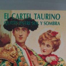 Libros: LIBRO TEMA TAURAMAQUIA «EL CARTEL TAURINO, ENTRE SOL Y SOMBRA. Lote 182128310