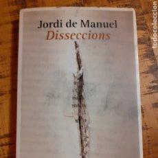 Libros: DISSECCIONS-JORDI DE MANUEL- FIRMADO. Lote 182418738