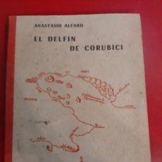 Libros: 1961 ANASTASIO ALFARO EL DELFÍN DE CORUBICI COSTA RICA EDITORIAL. Lote 182632010