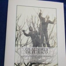 Libros: NUEVO! OS ALBORES DE FEIRACO. AXENCIA DE EXTENSIÓN AGRARIA DE NEGREIRA. AMADOR RODRÍGUEZ TRONCOSO. Lote 182652300