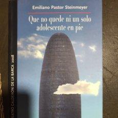 Libros: QUÉ NO QUEDE NI UN SOLO ADOLESCENTE EN PIE. EMILIANO PASTOR STEINMEYER. Lote 182706803