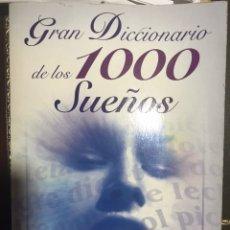 Libros: GRAN DICCIONARIO DE LOS 1000 SUEÑOS. Lote 183413606