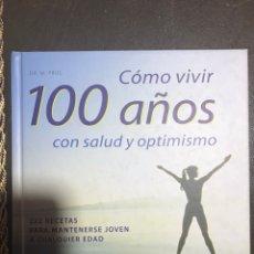 Libros: CÓMO VIVIR 100 AÑOS CON SALUD Y OPTIMISMO. Lote 183414146