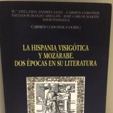 Libros: LA HISPANIA VISIGOTICA Y MOZÁRABE DOS ÉPOCAS EN SU LITERATURA. Lote 183497512
