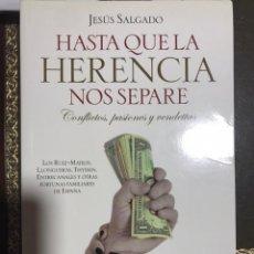 Libros: HASTA QUE LA HERENCIA NOS SEPARE JESUS SALGADO. Lote 183610946