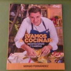 Libros: VAMOS A COCINAR LIBRO SERGIO FERNANDEZ RTVE RECETAS SANAS Y CASERAS COMO NUEVO RBA + 5 € ENVIO C.N. Lote 183612101