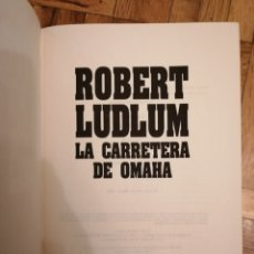 Libros: LA CARRETERA DE OMAHA. P&J. ROBERT LUDLUM. Lote 183764121
