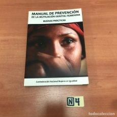 Libros: MANUAL DE PREVENCIÓNDE LA MUTILACIÓN GENITAL FEMENINA. Lote 183935813