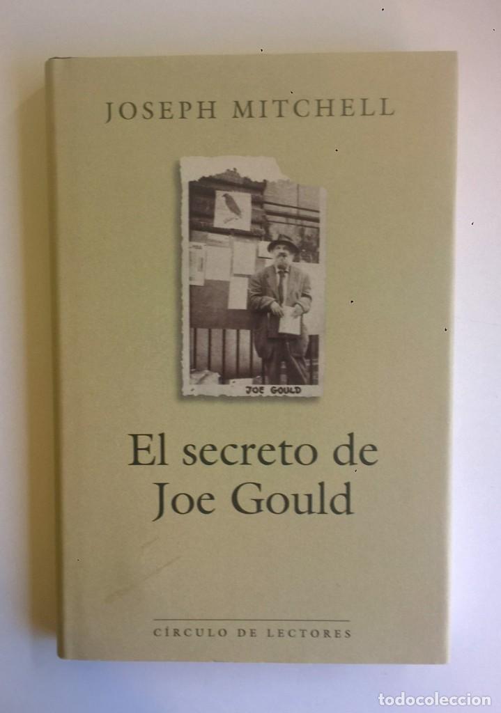 EL SECRETO DE JOE GOULD,DE JOSEPH MITCHELL - CÍRCULO DE LECTORES - AÑO 2000 - LIBRO NUEVO (Libros nuevos sin clasificar)