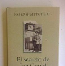 Libros: EL SECRETO DE JOE GOULD,DE JOSEPH MITCHELL - CÍRCULO DE LECTORES - AÑO 2000 - LIBRO NUEVO. Lote 184410402