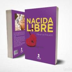 Libros: NACIDA LIBRE. MINERVA PIQUERO. Lote 184586963