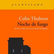 Libros: NOCHE DE FUEGO. COLIN THUBRON.. Lote 184743611
