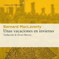 Libros: UNAS VACACIONES EN INVIERNO.-BERNARD MACLAVERTY. Lote 184886012