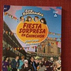 Libros: LOS FERNÁNDEZ: FIESTA SORPRESA EN CHINCHÓN – JAIME CORPAS Y ALMA MAROTO. Lote 187484438