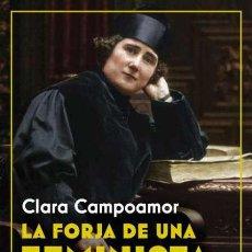 Libros: CLARA CAMPOAMOR. LA FORJA DE UNA FEMINISTA.. Lote 205749087