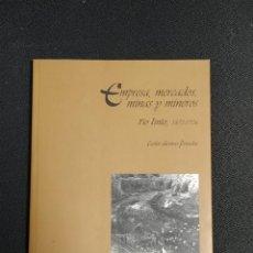 Libros: EMPRESA, MERCADOS, MINAS Y MINEROS DE CARLOS ARENAS POSADAS (1999). Lote 188796283