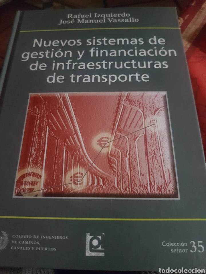 NUEVOS SISTEMAS DE GESTIÓN Y FINANCIACIÓN DE INFRAESTRUCTURAS DE TRANSPORTE, DE IZQUIERDO Y VASALLO. (Libros nuevos sin clasificar)