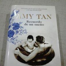 Libros: AMY TAN. RECUERDO DE UN SUEÑO. PLANETA. 2018. NUEVO. TAPA DURA. Lote 189278443