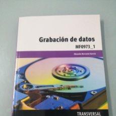 Libros: GRABACIÓN DE DATOS. EDUARDO BERRUETA GARCIA. ED. PARANINFO. MF0973_1.. Lote 190087178