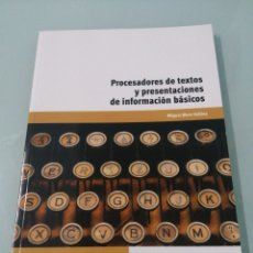 Libros: PROCESADORES DE TEXTOS Y PRESENTACIONES DE INFORMACIÓN BASICOS. MIGUEL MORENO VALLINA. ED PARANINFO.. Lote 190087958