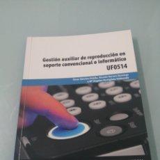Libros: GESTION AUXILIAR DE REPRODUCCION EN SOPORTE CONVENCIONAL O INFORMÁTICO.OSCAR SANCHEZ.PARANINF.UF0514. Lote 190114997