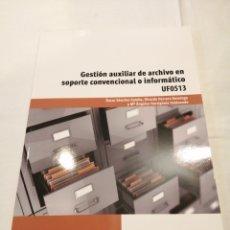 Libros: GESTION AUXILIAR DE ARCHIVO EN SOPORTE CONVENCIONAL O INFORMATICO. OSCAR SANCHEZ. PARANINFO. UF0513. Lote 190453536