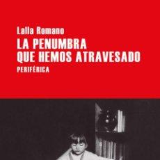 Libros: LA PENUMBRA QUE HEMOS ATRAVESADO. LALLA ROMANO.. Lote 190783378