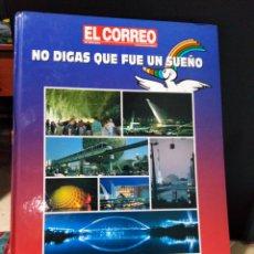 Libros: EL CORREO NO DIGAS QUE FUE UN SUEÑO EXPO 92. Lote 191227501