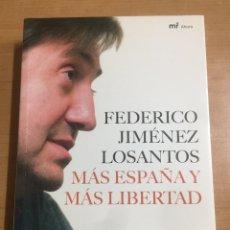 Libros: MÁS ESPAÑA Y MÁS LIBERTAD. Lote 191322851