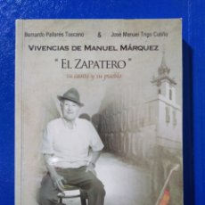 Libros: VIVENCIAS DE MANUEL MÁRQUEZ EL ZAPATERO ( FIRMADO POR ZAPATERO ). Lote 191413538