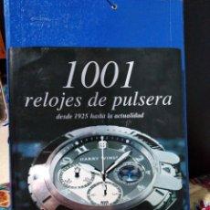 Libros: 1001 RELOJES DE PULSERA. Lote 191492610