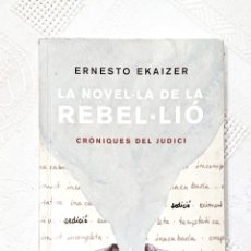 Libros: LA NOVEL·LA DE LA REBELIÓ · ERNESTO EKAIZER · ARA, 2019. Lote 191516198