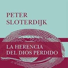 Libros: LA HERENCIA DEL DIOS PERDIDO SLOTERDIJK, PETER SIRUELA, 2020. SOFT. GASTOS DE ENVIO GRATIS. Lote 191879252