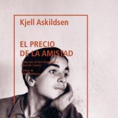 Libros: KJELL ASKILDSEN. EL PRECIO DE LA AMISTAD. Lote 209022662