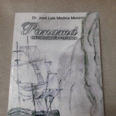 Libros: LIBRO PANAMÁ HISTORIOGRAFÍA Y LEYENDA (ART. NUEVO) 1° EDICIÓN. Lote 193075512