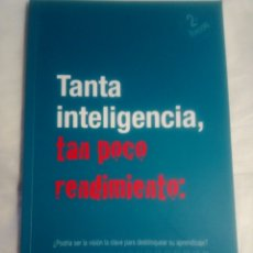 Libros: TANTA INTELIGENCIA TAN POCO RENDIMIENTO. Lote 193641788