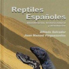 Libros: REPTILES ESPAÑOLES .IDENTIFICACIÓN, HISTORIA NATURAL Y DISTRIBUCIÓN Y96167 ALFREDO SALVADOR, JUAN M. Lote 213952363