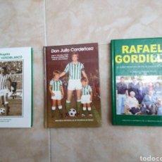 Libros: LOTE DE 3 LIBROS REAL BETIS BALOMPIE ( FUTBOLISTAS ). Lote 194128065
