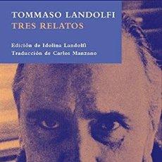 Libros: TRES RELATOS LANDOLFI, TOMMASO SIRUELA EDICIONES GASTOS DE ENVIO GRATIS. Lote 194262903