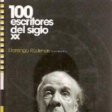 Libros: 100 ESCRITORES DEL SIGLO XX - DOMINGO RÓDENAS. Lote 194509897