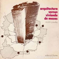 Libros: ARQUITECTURA VERSUS VIVIENDA DE MASAS - PAWLEY, MARTIN. Lote 194873977
