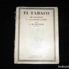 Libros: EL TABACO SU CULTIVO Y ELABORACION AÑO 1938. Lote 196047700