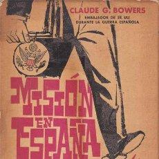 Libros: MISION EN ESPAÑA 1933-1939 - BOWERS, CLAUDE G.. Lote 196090691