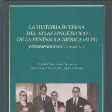 Libros: LA HISTORIA INTERNA DEL ATLAS LINGUISTICO DE LA PENINSULA IBERICA (ALPI) - VV.AA. Lote 196095443