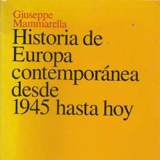 Libros: HISTORIA DE EUROPA CONTEMPORANEA DESDE 1945 HASTA HOY - MAMMARELLA, GIUSEPPE. Lote 196095997