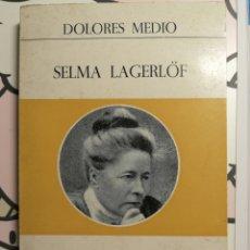 Libros: SELMA LAGERLOF. ED. EPESA. 1971. DESCATALOGADO. AUTOR: DOLORES MEDIO. Lote 196216530