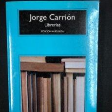 Libros: LIBRERIAS - JORGE CARRION - COMPACTOS ANAGRAMA 1ª ED. AMPLIADA 2016 - NUEVO DE EDITORIAL. Lote 196516288