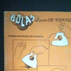 Libros: MAGIA BOLAS DE ESPONJAS -MUY CURIOSO. Lote 196879725