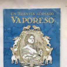 Libros: UN TRANVÍA LLAMADO VAPORESO ALFREDO CASERO. Lote 196881452