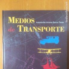 Libros: MEDIOS DE TRANSPORTE. AUTOMÓVILES, AVIONES, BARCOS, TRENES. Lote 197405153